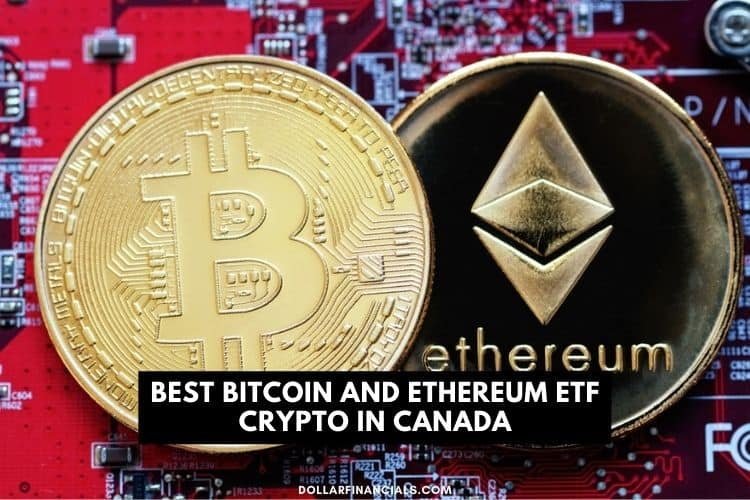 Best Bitcoin and Ethereum ETF Crypto in Canada